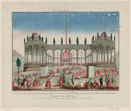 Ici l'on danse. Vue de la decoration et illumination faite sur le terrain de la Bastille pour le jour de la fête de la Confédération française le 14 juillet 1790, A Paris : chez J. Chereau, [1790], eau-forte, ANRF.