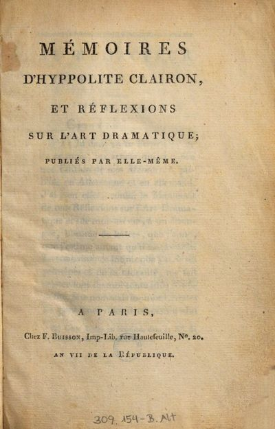 Clairon, Hyppolite dite Mademoiselle Clairon (1723-1803), Mémoires d'Hyppolite Clairon, et réflexions sur l'art dramatique publiés par elle-même, Paris, chez F. Buisson, 1798.