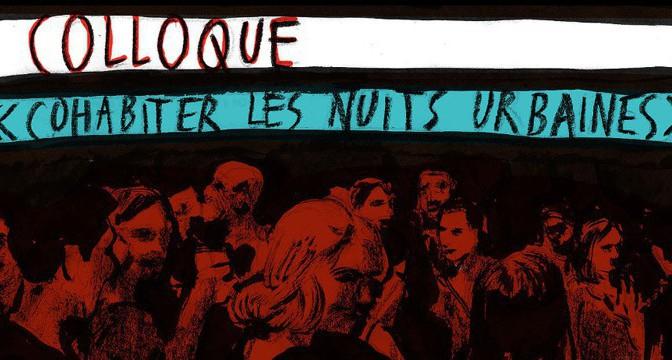 Colloque « Cohabiter les nuits urbaines » (5 & 6 mars 2015, Paris)