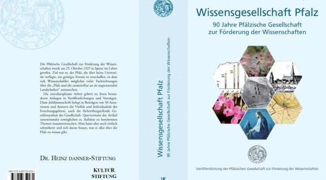 Neuerscheinung 2015: Wissensgesellschaft Pfalz (Festschrift 90 Jahre Pfälzische Gesellschaft zur Förderung der Wissenschaften)