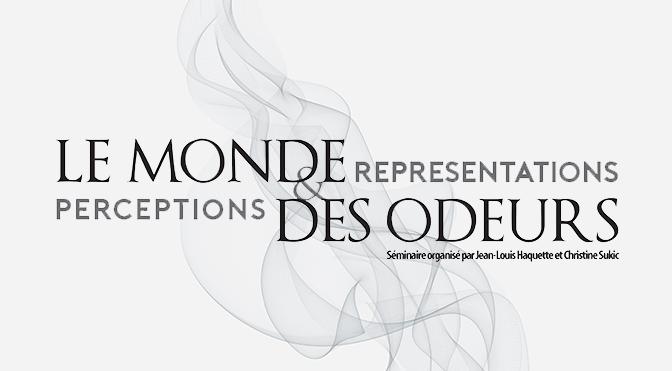 Séminaire «Le monde des odeurs : perceptions et représentations»