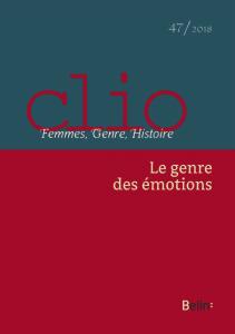 """Damien Boquet et Didier Lett (dir.), """"Le genre des émotions"""", Clio. Femmes, Genre, Histoire, n°47 (2018)"""