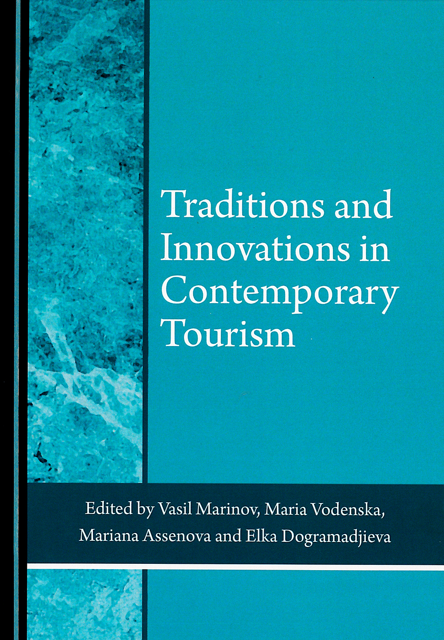 Traditions and innovations in contemporary tourism, edited by Vasil Marinov, Maria Vodenska, Mariana Assenova and Elka Dogramadjieva (2018)