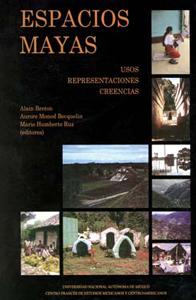 Publication GERM : «Espacios mayas : usos, representaciones, creencias»