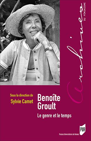 Benoîte Groult, le genre et le temps paru aux PUR, coll. Archives du féminismes