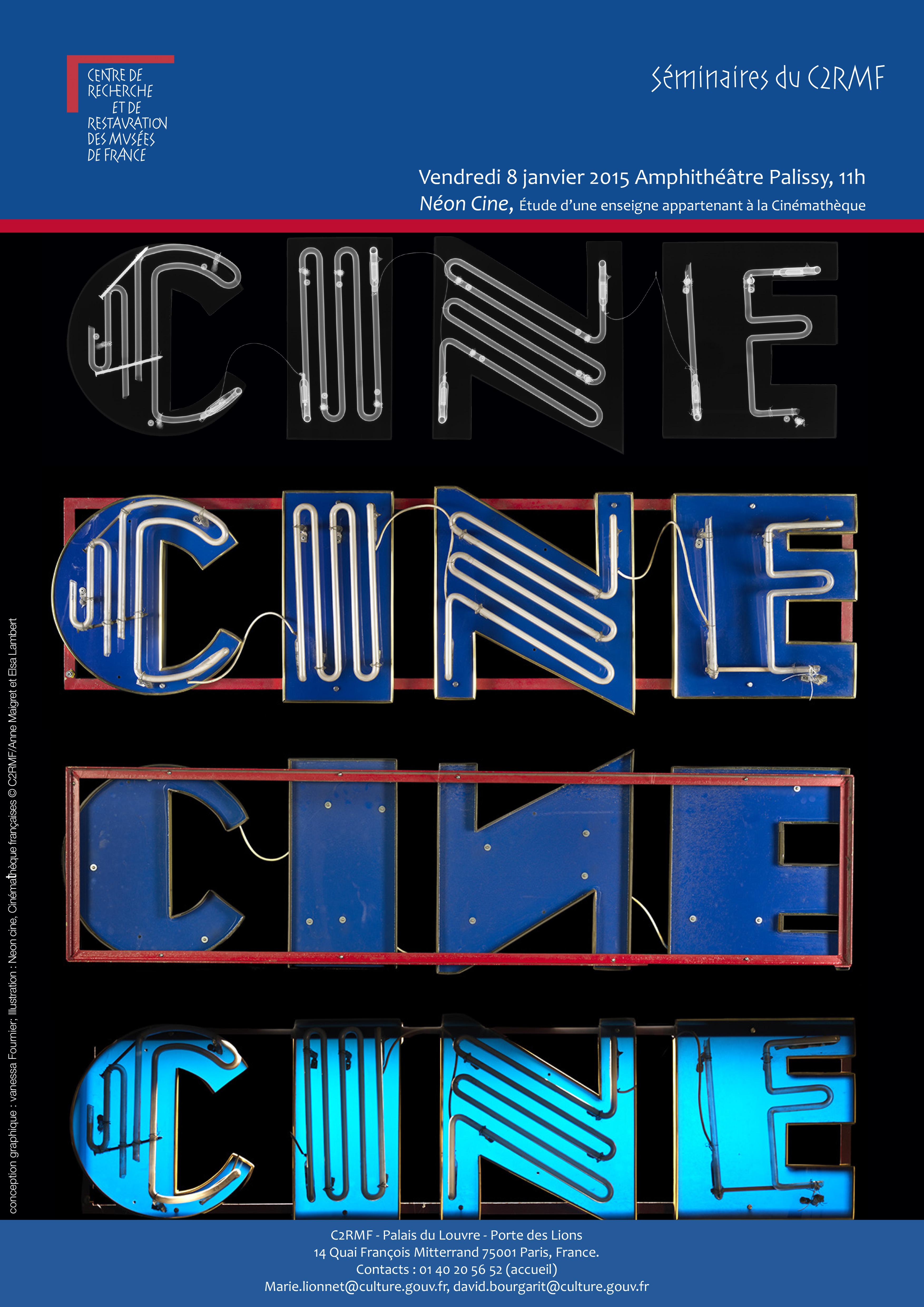 Neon cine, Cinémathèque française / Remerciements à Laurent Mannoni & Laure Parchomenko Photo, RX : Anne Maigret et Elsa Lambert, C2RMF Mise en page : Vanessa Fournier @C2RMF, Vanessa Fournier