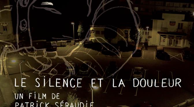 """""""Le Silence et la Douleur"""" de Patrick Séraudie, avant-premières avant sortie nationale en février 2016"""