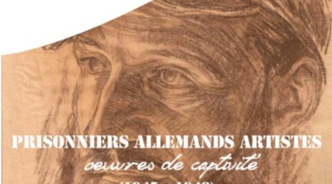 Exposition «Prisonniers allemands artistes – Oeuvres de captivité», du 12 au 30 avril 2016