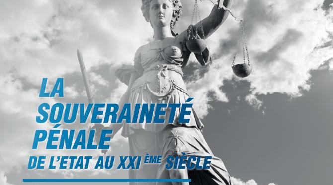 Colloque : La souveraineté pénale de l'Etat au XXIe siècle