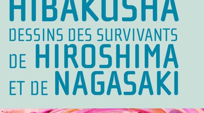 Hibakusha, dessins des survivants de Hiroshima et de Nagasaki