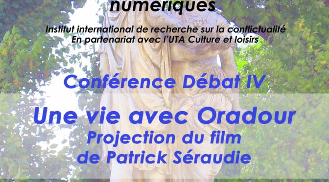Conférence débat : Une vie avec Oradour