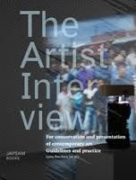 The Artist Interview for conservation and presentation of contemporary art: guidelines and practice