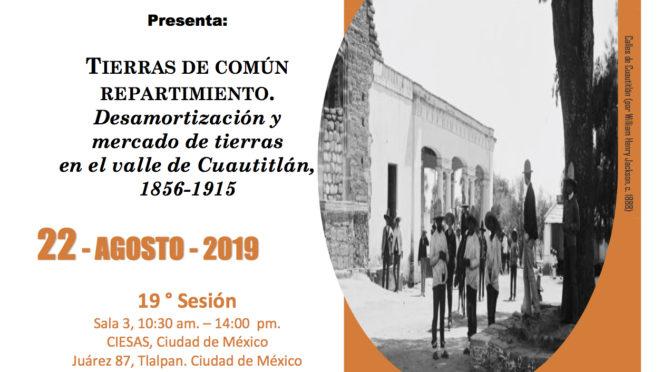 """Seminario bimestral """"Lo común, lo privado, lo público. Dinámica de los derechos de propiedad en México y América Central, siglos XIX-XXI"""""""