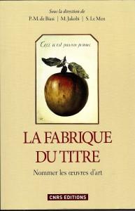 P.M. de Biasi, M. Jakobi, S. Le Men, La Fabrique du titre, Paris, 2012