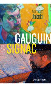 Marianne Jakobi, Gauguin et Signac, Paris, CNRS Editions, 2015.