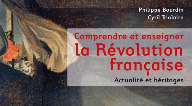 """En librairie : """"Comprendre et enseigner la Révolution française"""""""