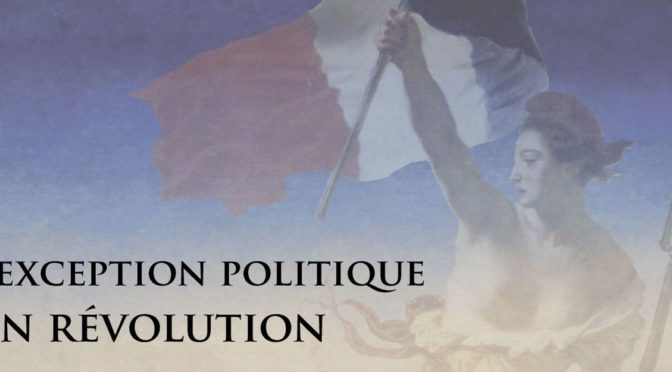 "Colloque international ""L'exception politique en révolution"" (Rouen, 7-8 novembre 2017)"