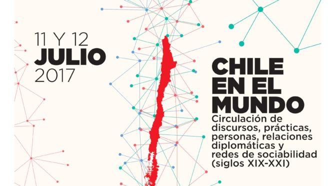 """Coloquio """"Chile en el Mundo"""", 11-12 Julio 2017 USACH"""
