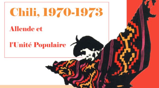 """Septembre 2018: Exposition """"Chili 1970-1973, Allende et l'Unité populaire"""""""