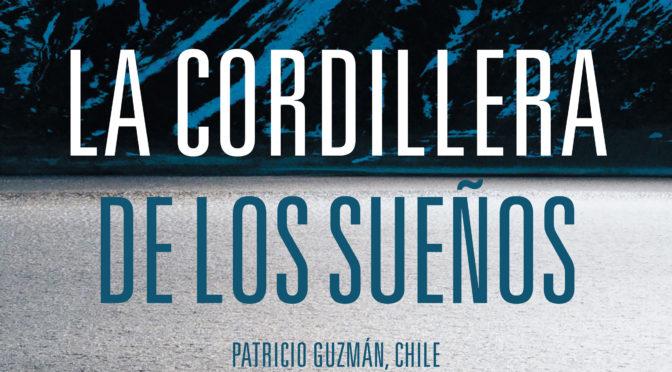 """Reseña: """"La cordillera de los sueños"""" de Patricio Guzmán"""