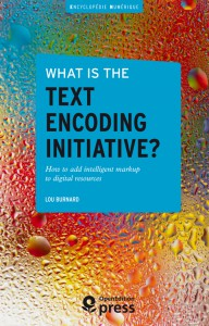 « What is the Text Encoding Initiative? » de Lou Burnard