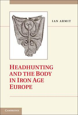Couverture_headhunting-and-the-body-in-iron-age-europe