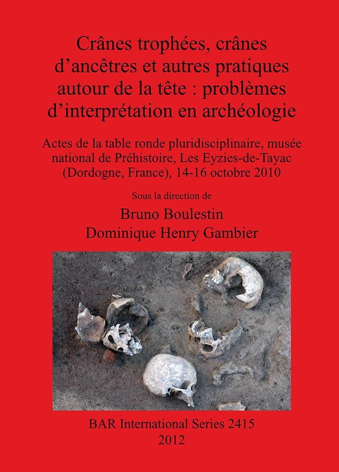Couverture Crânes trophées, crânes d'ancêtres (2012)