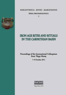 Couverture_Iron Age Rites and Rituals in the Carpathian Basin