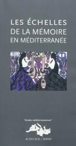 Actes Sud Sciences humaines Etudes méditerranéennes Juin, 2010 / 13 x 24 / 432 pages Coédition MMSH