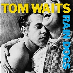 2/ Tom Waits, « Rain Dogs », Anti Records, 1985. Photographie d'Anders Petersen. Avec l'aimable autorisation de l'Agence VU'.