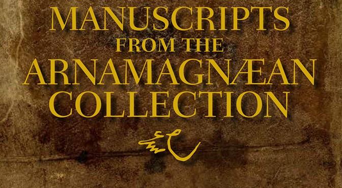 Driscoll, Matthew James, and Svanhildur Óskarsdóttir, eds. Manuscripts from the Arnamagnæan Collection
