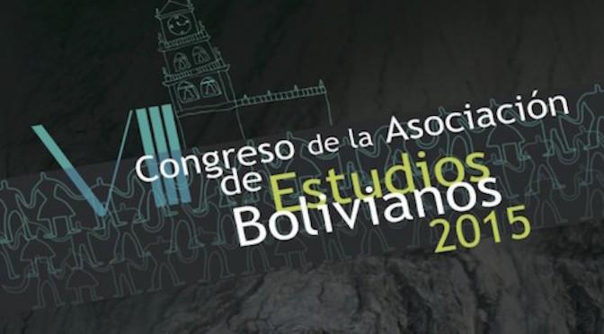 AEB Sucre 2015: CONFLICTOS Y VIOLENCIAS EN LAS FRONTERAS DE BOLIVIA, ENTRE LO COTIDIANO Y LO EXTRAORDINARIO SIGLOS XIX Y XX