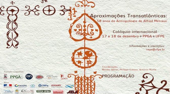 Aproximações Transaltânticas: 50 anos da Antropologia de Alfred Métraux