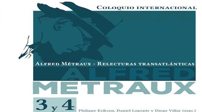 """Coloquio internacional """"Alfred Métraux – Relecturas transatlánticas"""""""