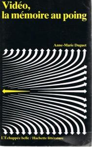 Anne-Marie Duguet : Vidéo, la mémoire au poing. Hachette, 1981.