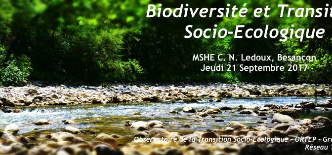 Biodiversité et Transition Socio-Ecologique 21-09-17