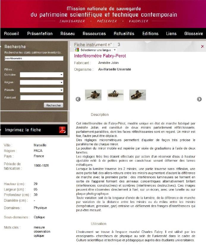 Exemple de fiche issue de la base PATSTEC : l'interféromètre de Fabry-Perot conservé dans les collections d'Aix-Marseille Université. Pièce maîtresse de l'instrumentation dans le domaine de l'optique, l'interféromètre de Fabry-Pérot est exposé à la Faculté des Sciences dans un des musée d'Aix-Marseille Université, dans l'espace muséal Charles Fabry. Récemment les deux miroirs manquants ont été refaits afin de présenter au public et aux étudiants un instrument en état de fonctionnement dans le cadre des activités de diffusion de culture scientifique et technique.