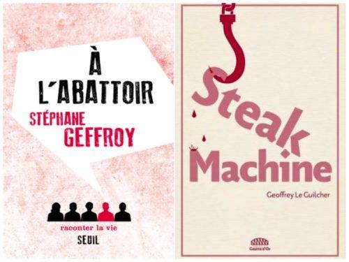 "Covers of ""A l'Abattoir"" by Stéphane Geffroyand ""Steak Machine"" by Geoffrey Le Guilcher"