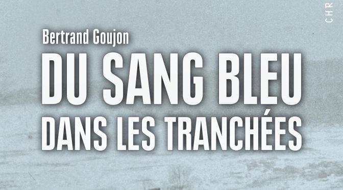 Parution – B. GOUJON, Du sang bleu dans les tranchées