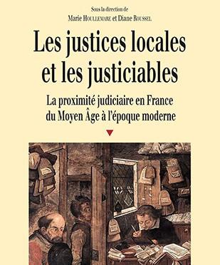 D. ROUSSEL et M. HOULLEMARE, Justices locales et justiciables