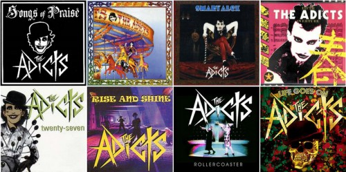 The Adicts albums: Songs of Praise, 1981 / Sound of Music, 1982 / Smart Alex, The Adicts, 1985 / Fifth Overture, 1986 / Twenty-Seven, 1992 /  Rise and Shine, 2002 / Rollercoaster, 2004 / Life Goes On, 2009