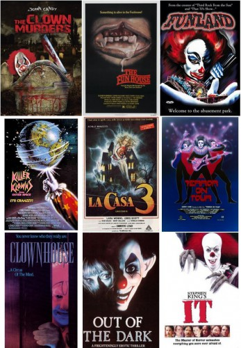 The Clown Murders (Martyn Burke, 1976) / The Funhouse (Tobe Hooper, 1981) / Funland (Michael A. Simpson, 1987) / Killer Klowns from Outer Space (Stephen Chiodo, 1988) / Ghosthouse (La Casa 3, Umberto Lenzi, 1988) / Terror on Tour (aka Demon Rock, Don Edmonds, 1988) / Clownhouse (Victor Salva, 1989) / Out of the Dark (Michael Schroeder, 1989) / It (Tommy Lee Wallace, 1990)
