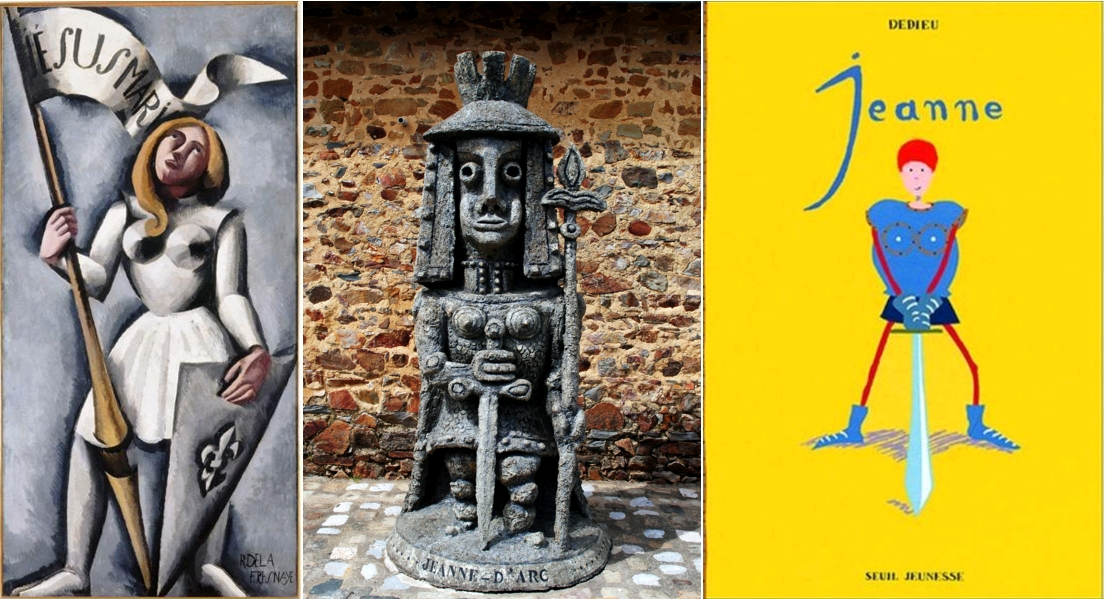 Jeanne d'Arc, Roger de La Fresnaye, 1912, Troyes, musée d'Art moderne / Jeanne d'Arc, par Robert Tatin, Musée Robert Tatin - Allée des géants, Cossé-le-Vivien, Mayenne, circa 1970 / Jeanne, par Thierry Dedieu, Seuil Jeunesse, 2004