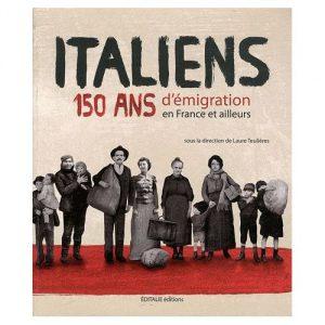 italiens-150-ans-d-emigration-en-france-et-ailleurs-de-laure-teulieres-livre-976026883_l