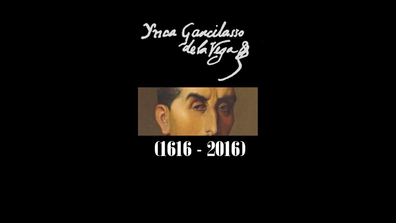 Inca Garcilaso 1616 2016