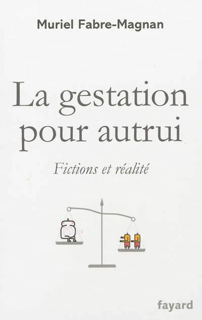 Muriel-Fabre-Magnan-La-gestation-pour-autrui.-Fictions-et-réalités