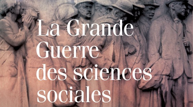 Parution : La Grande Guerre des sciences sociales