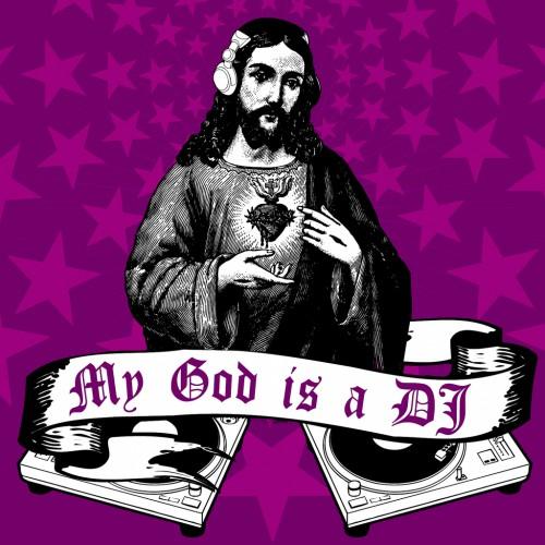 """MY GOD IS A DJ"" von monsieur haze. CC BY-NC-ND."