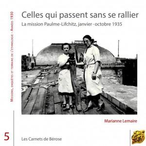 """Couverture du livre """"Celles qui passent sans se rallier, La mission Paulme-Lifchitz, janvier-octobre 1935)"""