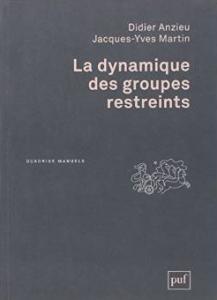 La dynamique des groupes restreints - Anzieu
